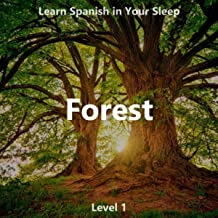 Learn Spanish in Your Sleep: Forest (Level 1)