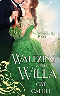 Waltzing with Willa (The Matchmaker's Ball Book 12): A Sweet & Clean Historical Western Romance