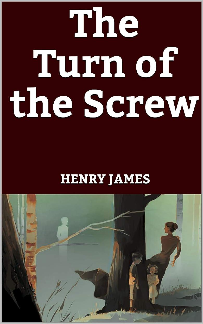 素晴らしさ隔離するキッチンThe Turn of the Screw (English Edition)
