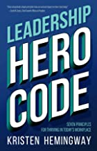 Leadership Hero Code: Seven Principles for Thriving in Today's Workplace (English Edition)