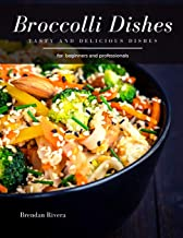 Broccoli Dishes: tasty and delicious dishes
