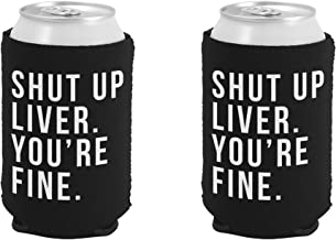 Shut Up Liver You're Fine Funny Can Coolie (Black, 2)