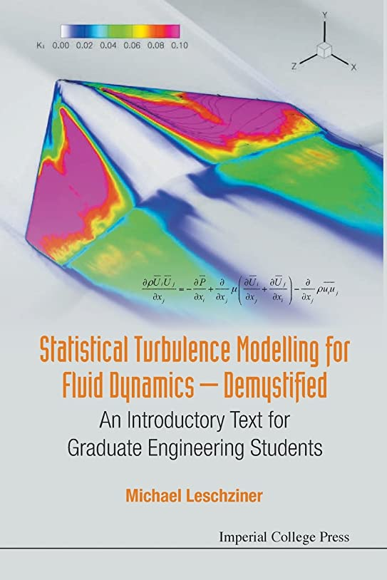 自伝綺麗なアナリストStatistical Turbulence Modelling for Fluid Dynamics Demystified: An Introductory Text for Graduate Engineering Students