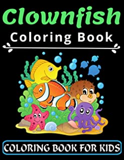 Clownfish Coloring Book For Kids: Great Gift for your Boys and Girls ages 4-8 years old | Fish and Sea Life | Preeschooler...