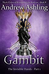 The Invisible Hands - Part 1: Gambit (Dark Tales of Randamor the Recluse Book 4) Kindle Edition