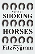 Notes on Shoeing Horses (English Edition)