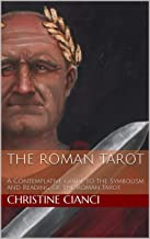 The Roman Tarot: A Contemplative Guide to the Symbolism and Reading of the Roman Tarot