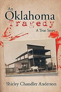 An Oklahoma Tragedy: A True Story