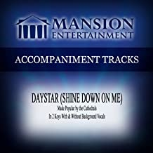 Daystar (Shine Down on Me) [Made Popular by the Cathedrals] [Accompaniment Track]