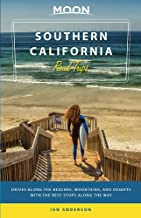 Moon Southern California Road Trips: Drives along the Beaches, Mountains, and Deserts with the Best Stops along the Way (T...