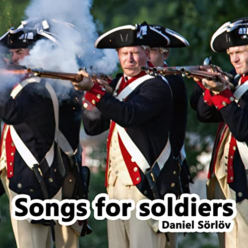 Songs For Soldiers by Daniel Sörlöv on Amazon Music - Amazon com