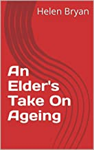 An Elder's Take On Ageing