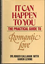 It can happen to you: The practical guide to romantic love