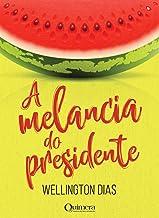 A melancia do presidente (Portuguese Edition)