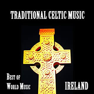 Best of World Music, Traditional Celtic Music from Ireland