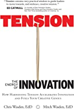 Tension: The Energy of Innovation