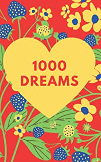 1000 Dreams: It's Time To Turn Your Dreams Into Goals And Then Make Them Come True, 100 Pages/1000 Goals, A Place For Your...