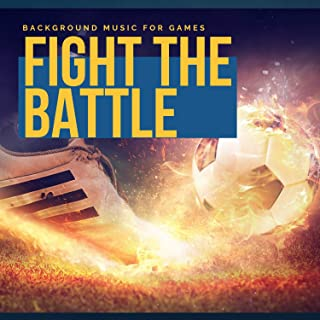 Fight The Battle - Background Music For Games