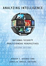 Analyzing Intelligence: National Security Practitioners' Perspectives, Second Edition (English Edition)