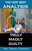 Analysis - Truly Madly Guilty - Very Best Study Guide (Third Edition)