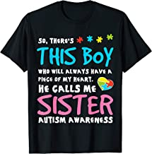 There's This Boy He Calls Me Sister Autism Awareness T-Shirt