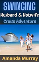 Swinging Husband And hotwife Cruise Adventure: ( dominating dom alpha travel vacation blind date erotcia with submission p...