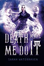 Death Made Me Do It: The Necromancer Book II