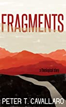 Fragments: A Theological Story