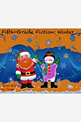 Fifth-Grade Fiction: Winter Kindle Edition