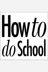 How to do School (How to do ...) Kindle Edition