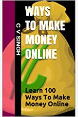 Ways To Make Money Online: Learn 100 Ways To Make Money Online Kindle Edition