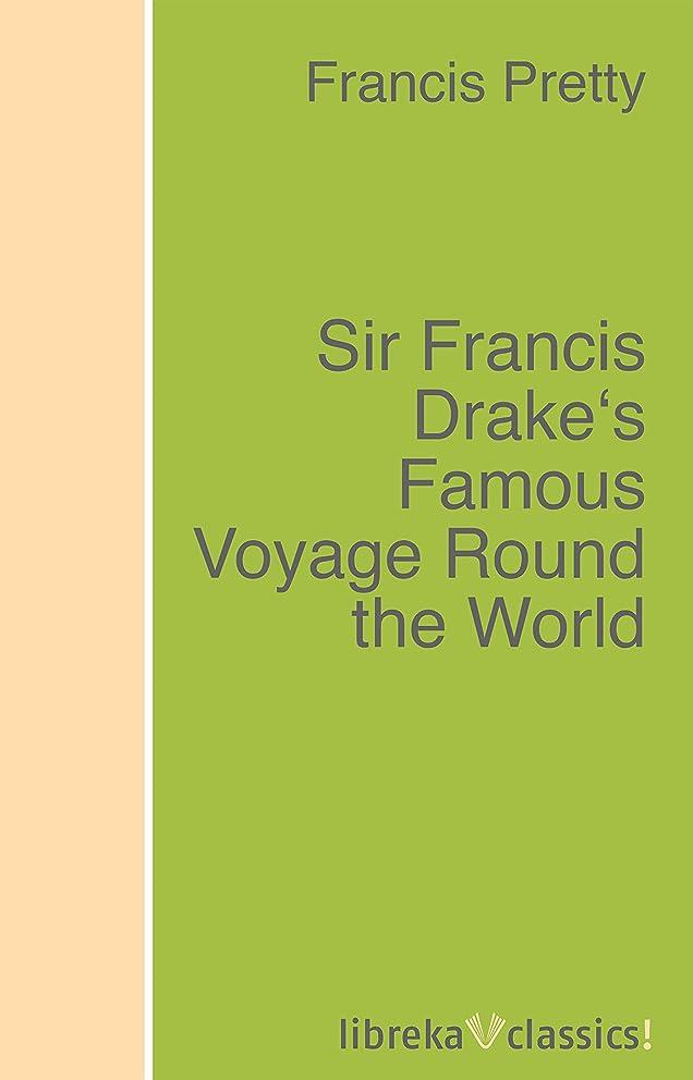 ドライバわずらわしいパーチナシティSir Francis Drake's Famous Voyage Round the World (English Edition)