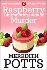 Raspberry Chiffon with a Side of Murder (Daley Buzz Treasure Cove Cozy Mystery Book 32) Kindle Edition
