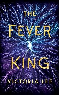 The Fever King (Feverwake, 1)