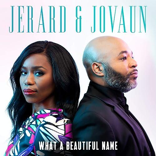Jerard & Jovaun - What A Beautiful Name (2019)