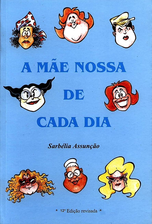 嘆く説明する規制するA M?E NOSSA DE CADA DIA: Um livro para quem é m?e ou filho da m?e (Portuguese Edition)