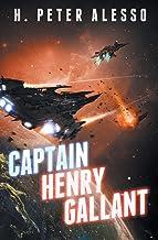 Captain Henry Gallant (The Henry Gallant Saga)
