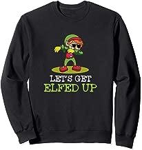 Let's Get Elfed Up Dabbing Santa's Elf Sweatshirt