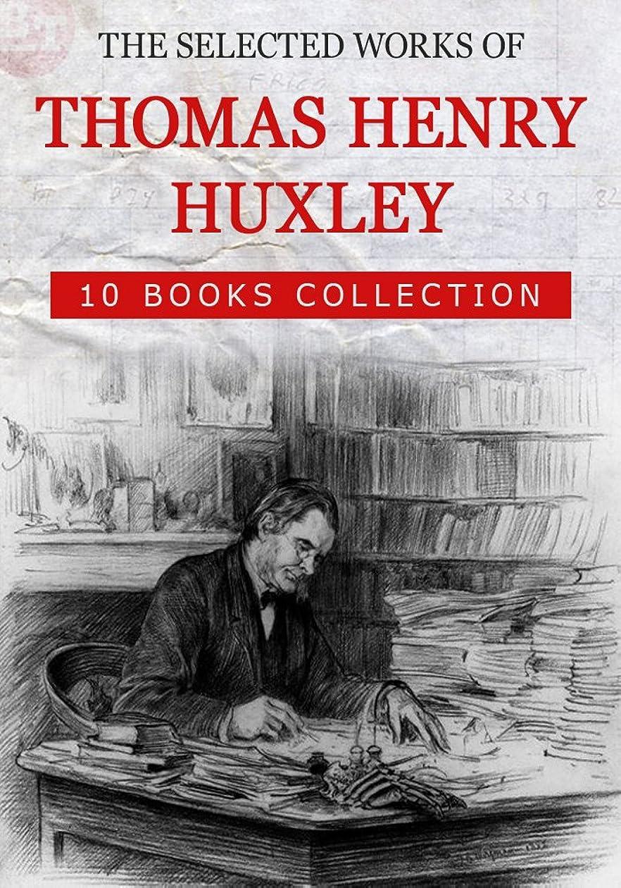 ディレクターアクティブに賛成The Selected Works of Thomas Henry Huxley (10 Books): The Advance Of Science In The Last Half-Century, American Addresses, With A Lecture On The Study ... And Reflections, etc... (English Edition)