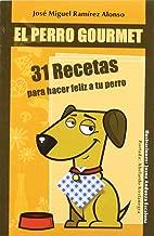 PERRO GOURMET,EL 31 RECETAS