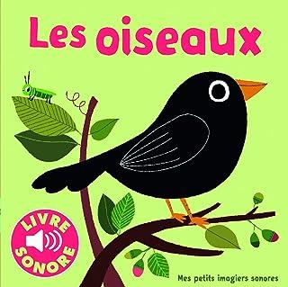Les Oiseaux • 6 Sons à Écouter, 6 Images à Regarder • Livre Sonore dès 1 an