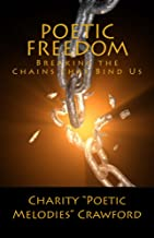 Poetic Freedom: Breaking the Chains that Bind Us