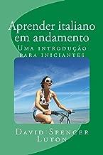 Aprender italiano em andamento: Uma introdução para iniciantes (Portuguese Edition)