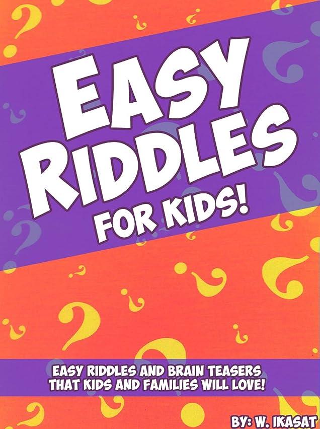 不格好宙返り控えめなEasy Riddles for Kids!: Easy Riddles and Brain Teasers that Kids and Families Will Love! (English Edition)