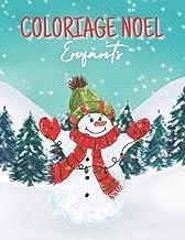 COLORIAGE NOEL ENFANTS: Livre de coloriage pour enfants, Magnifiques dessins de Noël à colorier : Père Noël, Bonhomme de n...
