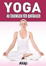 Yoga: 40 Übungen für Anfänger (German Edition)