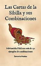 Las Cartas de la Sibilla y sus Combinaciones: Adivinación Fácil con más de 150 ejemplos de combinaciones