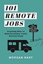 101 Remote Jobs: Surprising Ways to Make an Income, Travel, and Live Freely (English Edition)