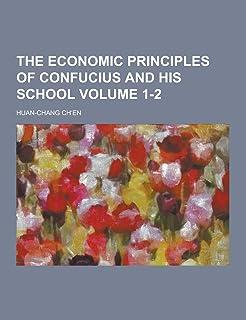 The Economic Principles of Confucius and His School Volume 1-2