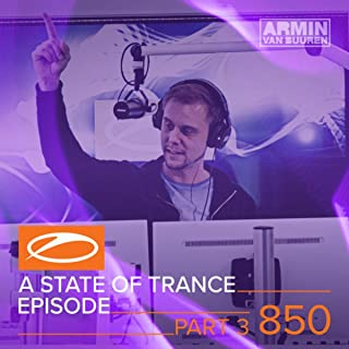 A State Of Trance Episode 850 (Part 3) (Service For Dreamers Special)